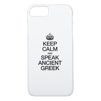 KEEP CALM AND SPEAK ANCIENT GREEK iPhone 7 CASE