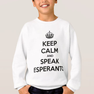 KEEP CALM AND SPEAK ESPERANTO SWEATSHIRT