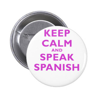 Keep Calm and Speak Spanish Pinback Buttons