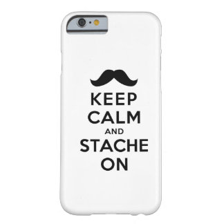 Keep Calm and Stache On Barely There iPhone 6 Case