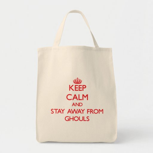 Keep calm and stay away from Ghouls Tote Bag