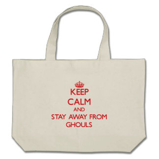 Keep calm and stay away from Ghouls Bags