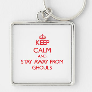 Keep calm and stay away from Ghouls Keychain