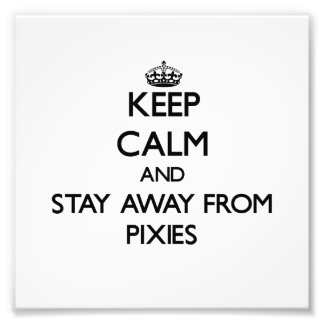 Keep calm and stay away from Pixies Photo Art