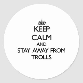 Keep calm and stay away from Trolls Stickers