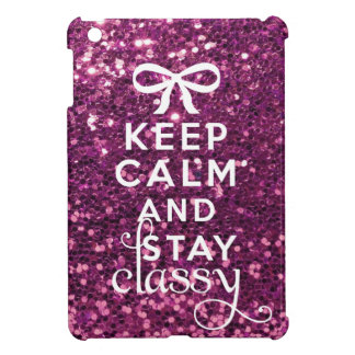 Keep Calm and Stay Classy iPad Mini Cover