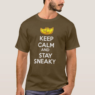Keep Calm and Stay Sneaky T-Shirt
