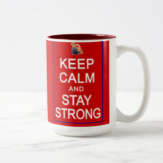 Keep Calm and Stay Strong Womens Rights Two-Tone Coffee Mug