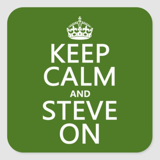 Keep Calm and Steve On (any color) Stickers