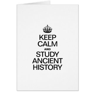 KEEP CALM AND STUDY ANCIENT HISTORY CARD