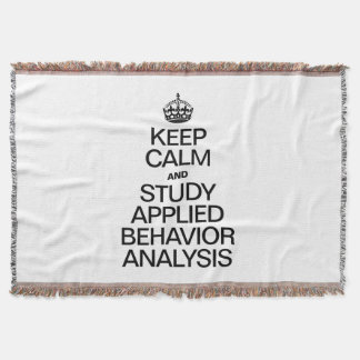 KEEP CALM AND STUDY APPLIED BEHAVIOR ANALYSIS THROW BLANKET