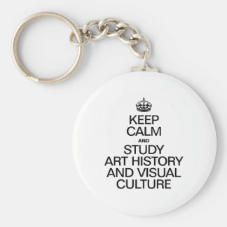 KEEP CALM AND STUDY ART HISTORY AND VISUAL CULTURE KEY CHAIN