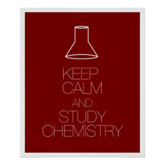 Keep Calm and Study Chemistry Poster