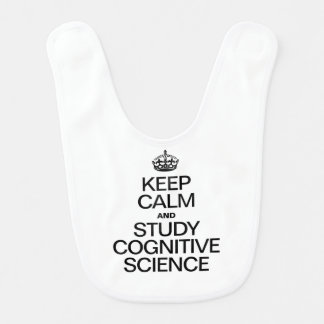 KEEP CALM AND STUDY COGNITIVE SCIENCE BABY BIBS