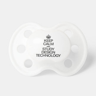 KEEP CALM AND STUDY DESIGN TECHNOLOGY BooginHead PACIFIER