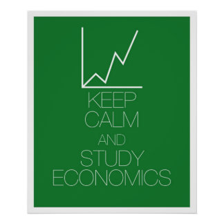 Keep Calm and Study Economics Poster