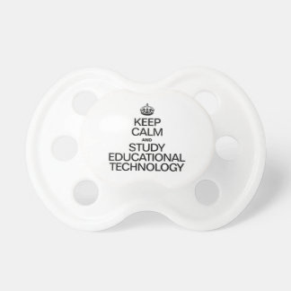 KEEP CALM AND STUDY EDUCATIONAL TECHNOLOGY BooginHead PACIFIER