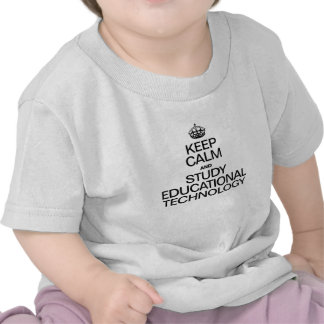 KEEP CALM AND STUDY EDUCATIONAL TECHNOLOGY T SHIRT