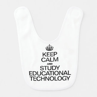 KEEP CALM AND STUDY EDUCATIONAL TECHNOLOGY BABY BIB