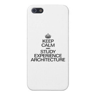 KEEP CALM AND STUDY EXPERIENCE ARCHITECTURE iPhone 5 COVERS