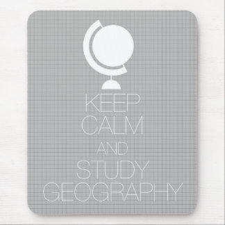 Keep Calm and Study Geography Mouse Pad