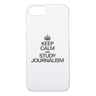KEEP CALM AND STUDY JOURNALISM iPhone 7 CASE