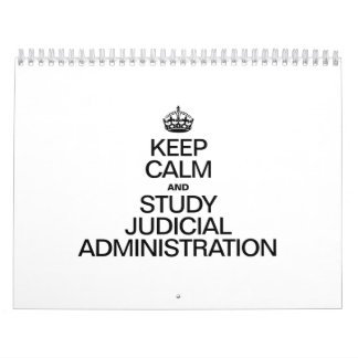 KEEP CALM AND STUDY JUDICIAL ADMINISTRATION WALL CALENDAR