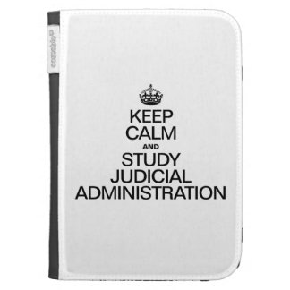 KEEP CALM AND STUDY JUDICIAL ADMINISTRATION KINDLE 3G COVERS