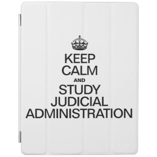 KEEP CALM AND STUDY JUDICIAL ADMINISTRATION iPad COVER