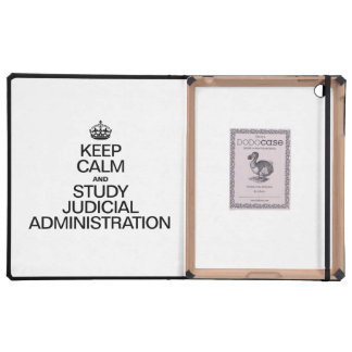 KEEP CALM AND STUDY JUDICIAL ADMINISTRATION iPad CASES