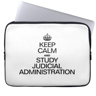 KEEP CALM AND STUDY JUDICIAL ADMINISTRATION LAPTOP COMPUTER SLEEVES