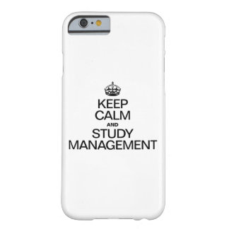 KEEP CALM AND STUDY MANAGEMENT BARELY THERE iPhone 6 CASE
