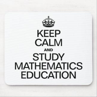 KEEP CALM AND STUDY MATHEMATICS EDUCATION MOUSEPAD