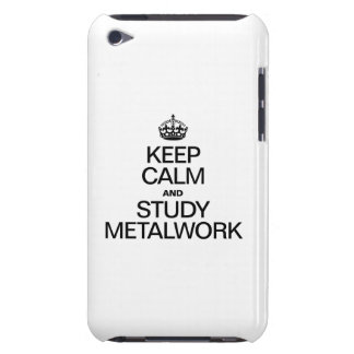 KEEP CALM AND STUDY METALWORK Case-Mate iPod TOUCH CASE