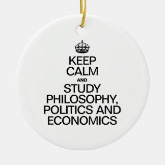 KEEP CALM AND STUDY PHILOSOPHY POLITICS AND ECONOM ORNAMENT