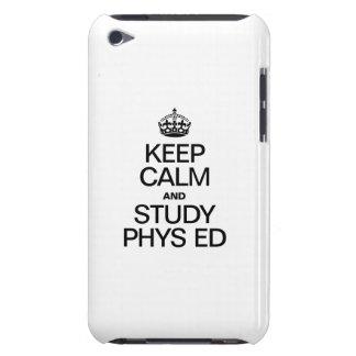 KEEP CALM AND STUDY PHYS ED iPod TOUCH CASE