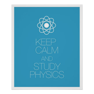 Keep Calm and Study Physics Poster