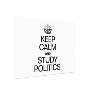 KEEP CALM AND STUDY POLITICS GALLERY WRAPPED CANVAS