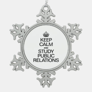 KEEP CALM AND STUDY PUBLIC RELATIONS SNOWFLAKE PEWTER CHRISTMAS ORNAMENT