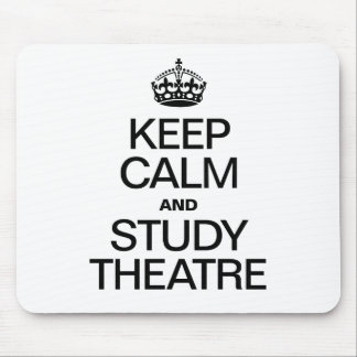 KEEP CALM AND STUDY THEATRE MOUSEPAD