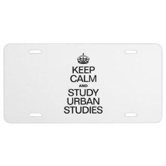 KEEP CALM AND STUDY URBAN STUDIES LICENSE PLATE