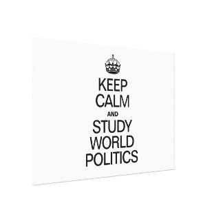 KEEP CALM AND STUDY WORLD POLITICS GALLERY WRAP CANVAS