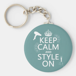 Keep Calm and Style On (any background color) Basic Round Button Key Ring