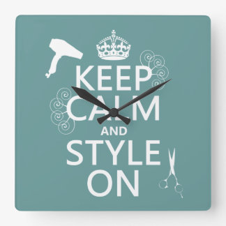 Keep Calm and Style On (any background color) Clock