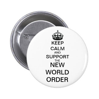 Keep Calm and Support the New World Order Button