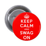 Keep Calm and Swag On Pin