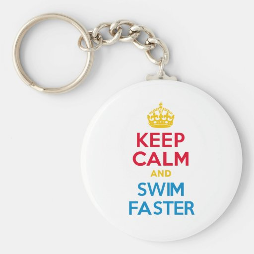 KEEP CALM and SWIM FASTER Keychains