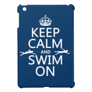 Keep Calm and Swim On (in any color) Cover For The iPad Mini