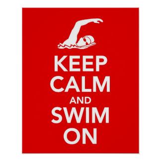 Keep Calm and Swim On print or poster
