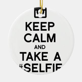KEEP CALM AND TAKE A SELFIE CERAMIC ORNAMENT